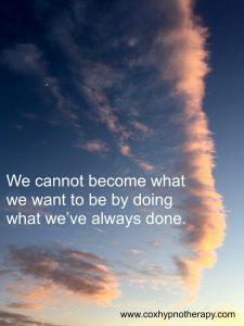 confidence we cannot become what we want to be by doing what we've always done quote